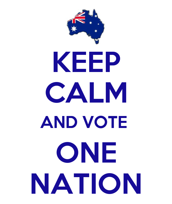 KEEP CALM AND VOTE  ONE NATION
