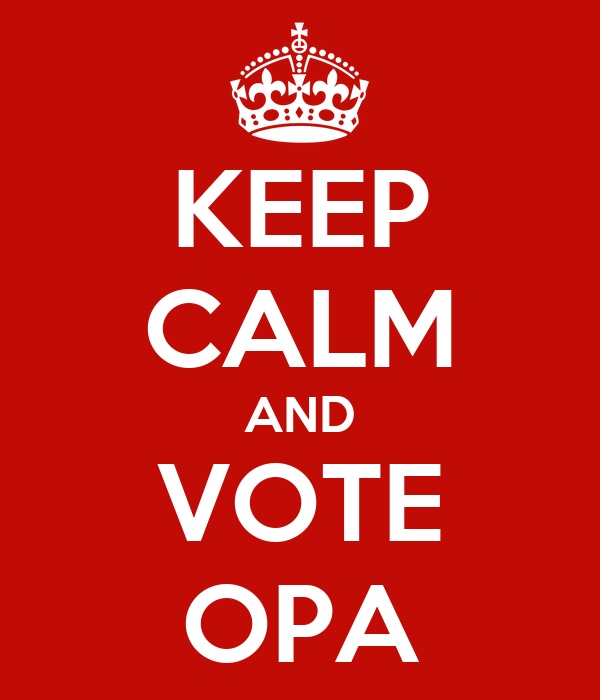 KEEP CALM AND VOTE OPA