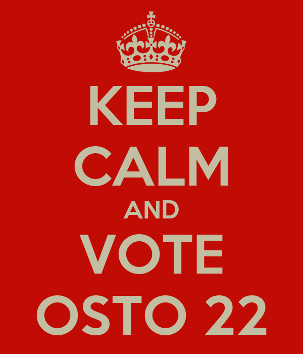 KEEP CALM AND VOTE OSTO 22