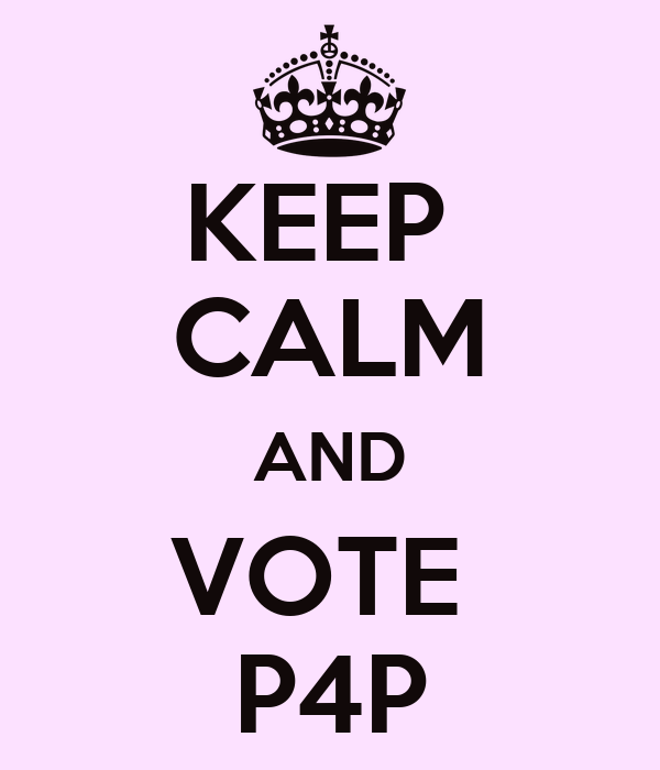 KEEP  CALM AND VOTE  P4P