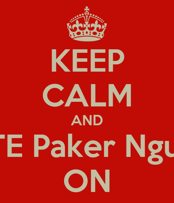 KEEP CALM AND VOTE Paker Nguyen ON