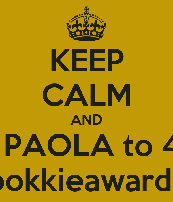KEEP CALM AND VOTE PAOLA to 45989 bokkieawards