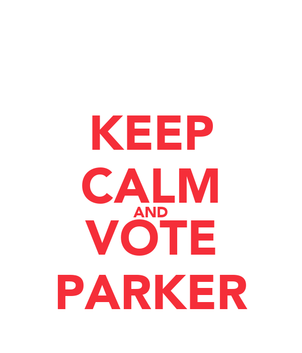KEEP CALM AND VOTE PARKER