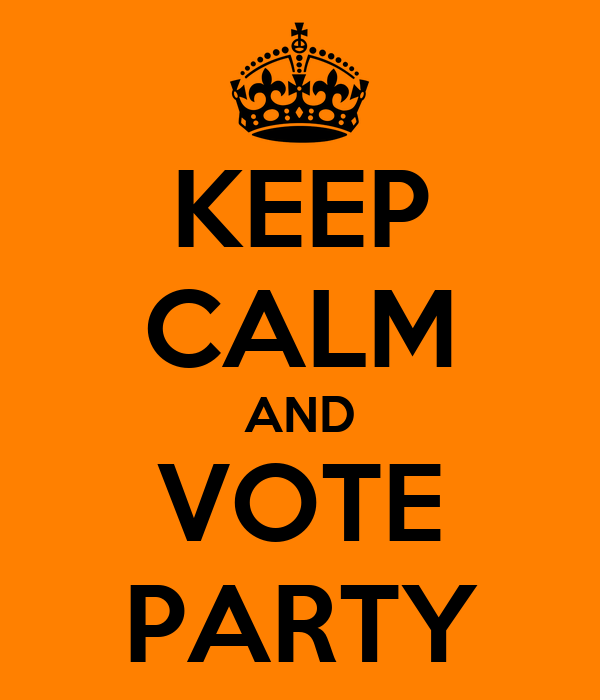 KEEP CALM AND VOTE PARTY