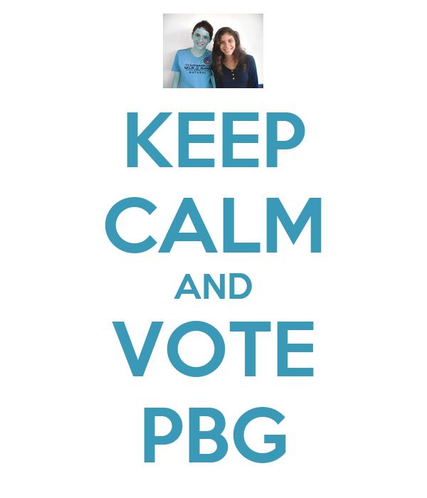 KEEP CALM AND VOTE PBG