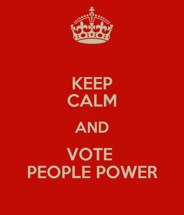 KEEP CALM AND VOTE  PEOPLE POWER