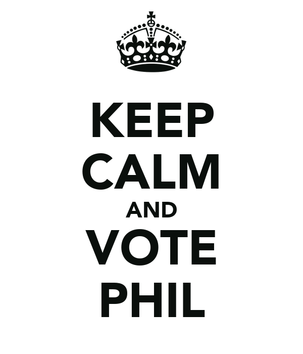 KEEP CALM AND VOTE PHIL