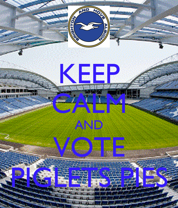 KEEP CALM AND VOTE PIGLETS PIES