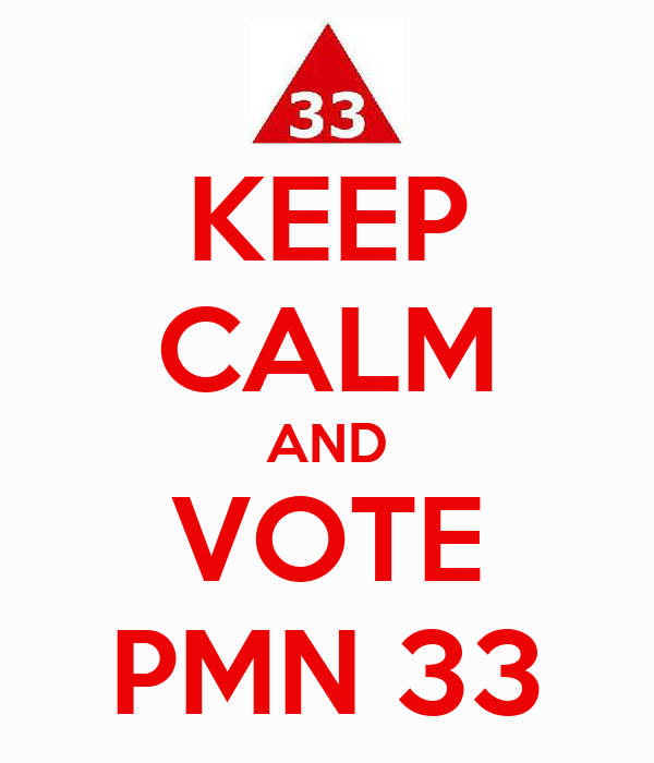 KEEP CALM AND VOTE PMN 33