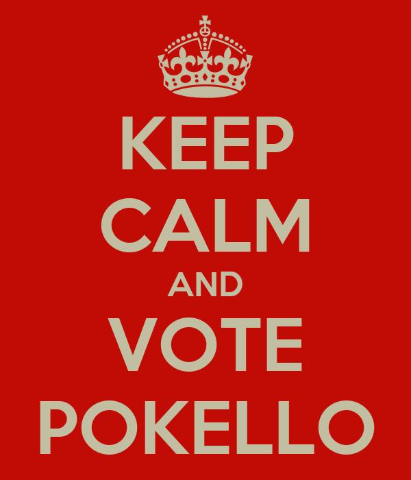 KEEP CALM AND VOTE POKELLO