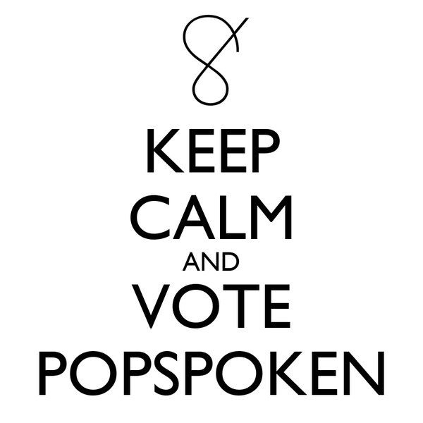 KEEP CALM AND VOTE POPSPOKEN