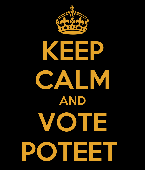 KEEP CALM AND VOTE POTEET