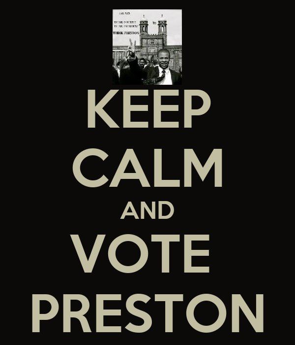 KEEP CALM AND VOTE  PRESTON