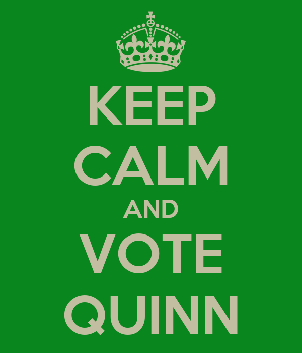 KEEP CALM AND VOTE QUINN