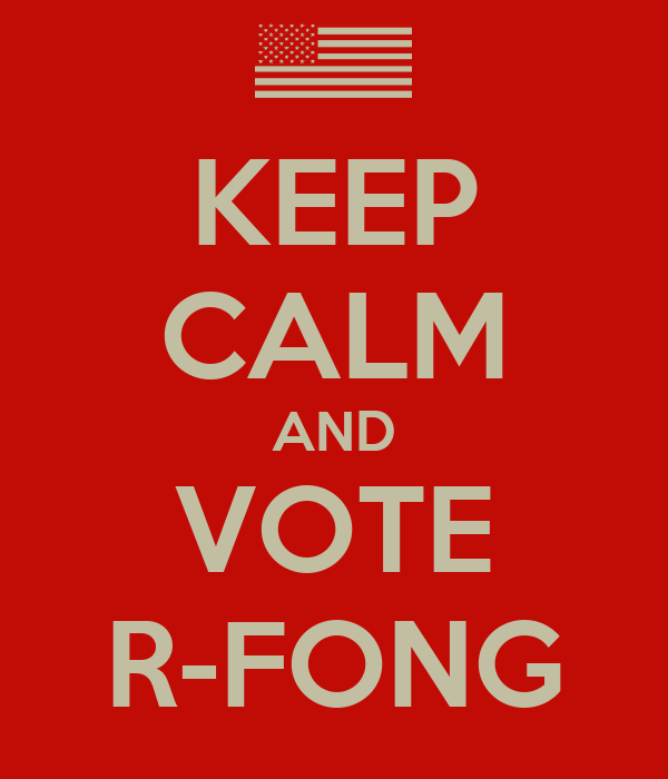 KEEP CALM AND VOTE R-FONG