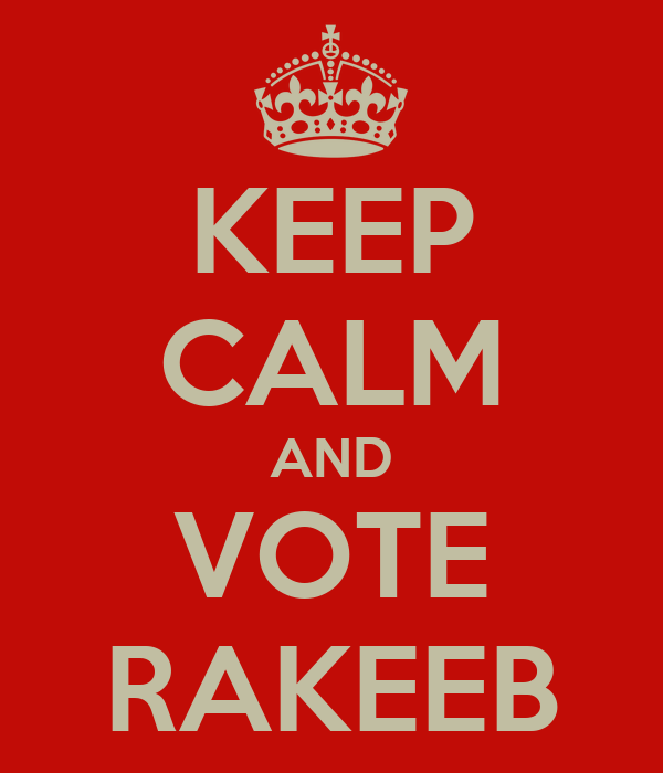 KEEP CALM AND VOTE RAKEEB