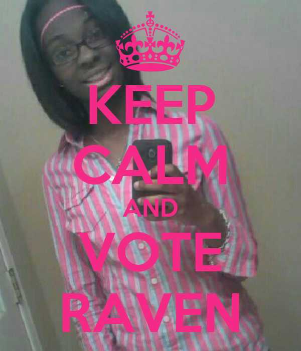 KEEP CALM AND VOTE RAVEN