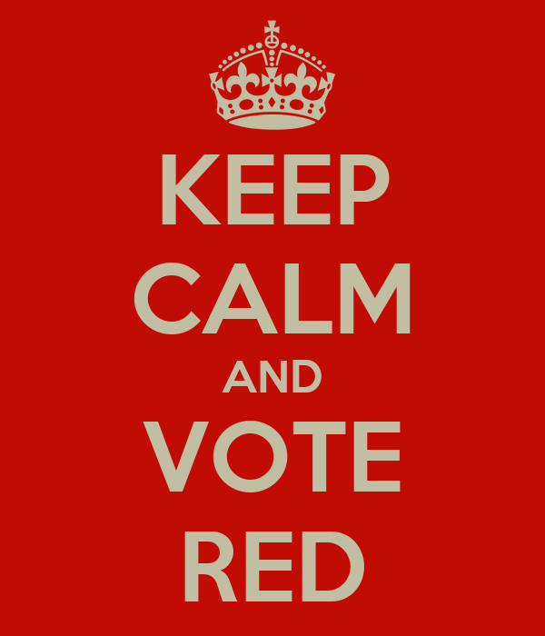 KEEP CALM AND VOTE RED