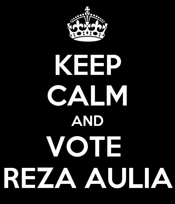 KEEP CALM AND VOTE  REZA AULIA