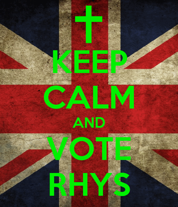 KEEP CALM AND VOTE RHYS
