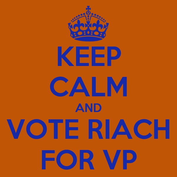 KEEP CALM AND VOTE RIACH FOR VP