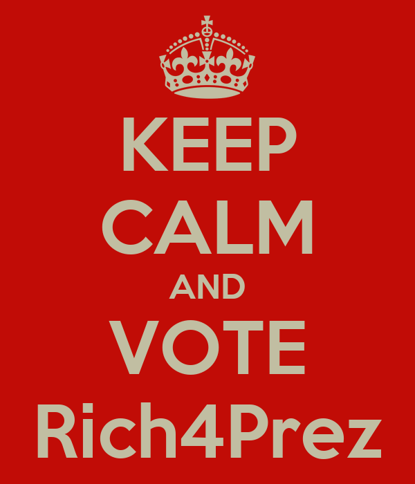 KEEP CALM AND VOTE Rich4Prez