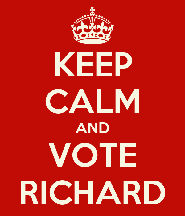 KEEP CALM AND VOTE RICHARD