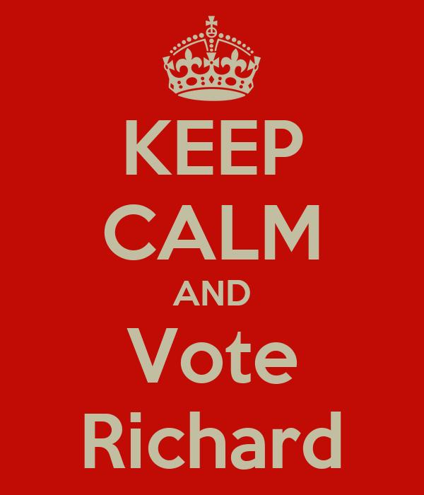 KEEP CALM AND Vote Richard