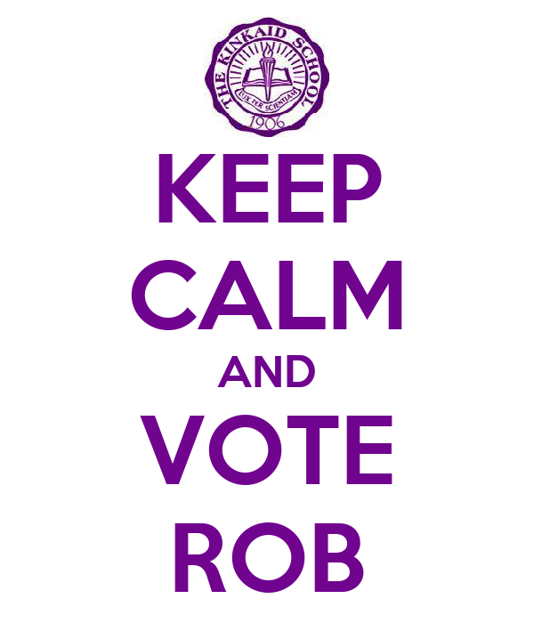 KEEP CALM AND VOTE ROB