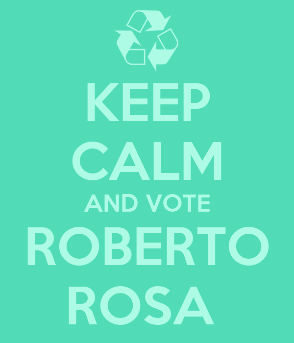 KEEP CALM AND VOTE ROBERTO  ROSA