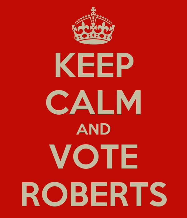 KEEP CALM AND VOTE ROBERTS