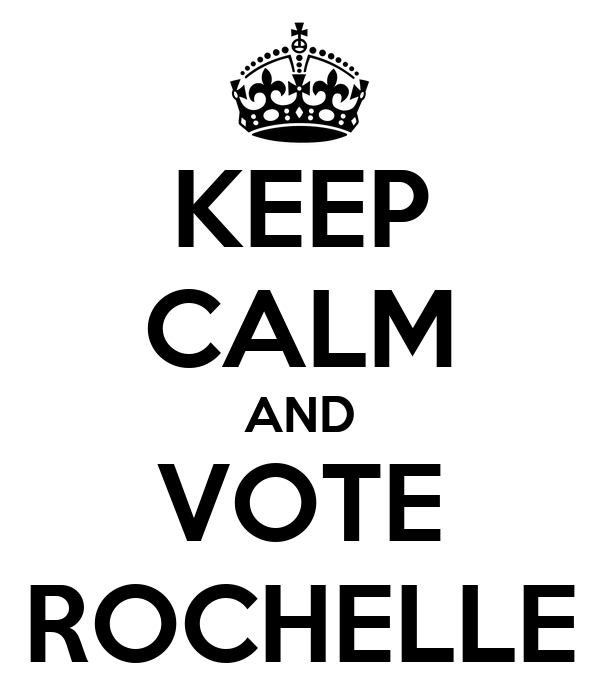 KEEP CALM AND VOTE ROCHELLE