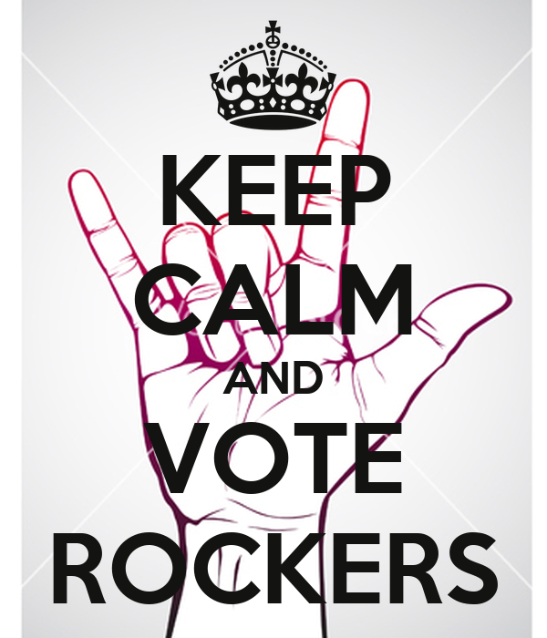 KEEP CALM AND VOTE ROCKERS