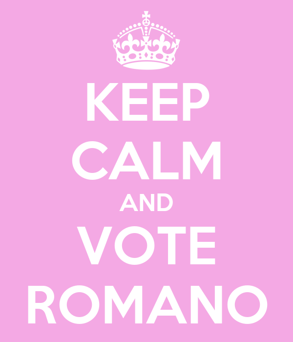 KEEP CALM AND VOTE ROMANO