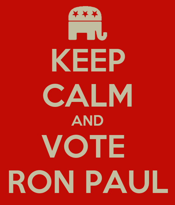 KEEP CALM AND VOTE  RON PAUL