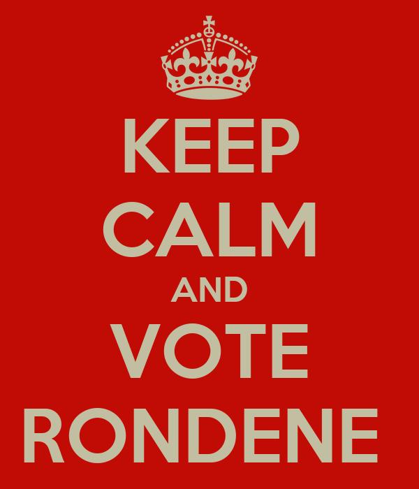 KEEP CALM AND VOTE RONDENE