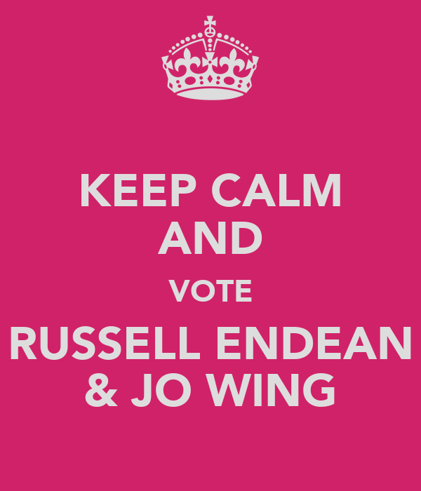 KEEP CALM AND VOTE RUSSELL ENDEAN & JO WING