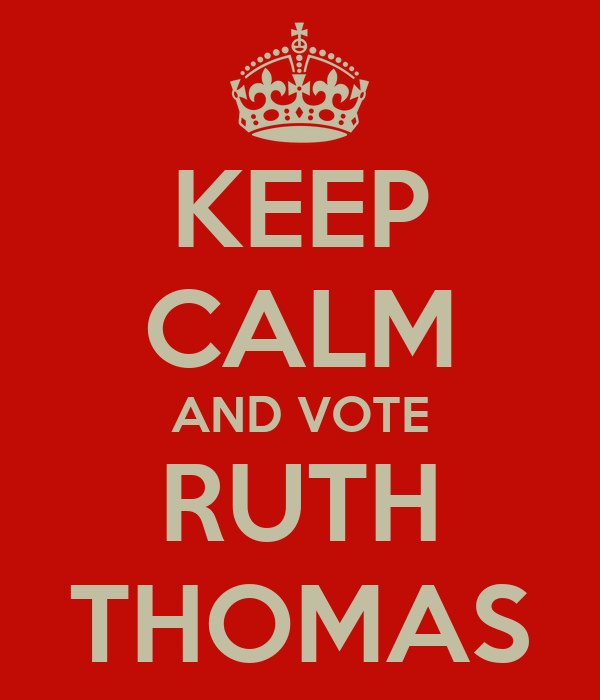 KEEP CALM AND VOTE RUTH THOMAS