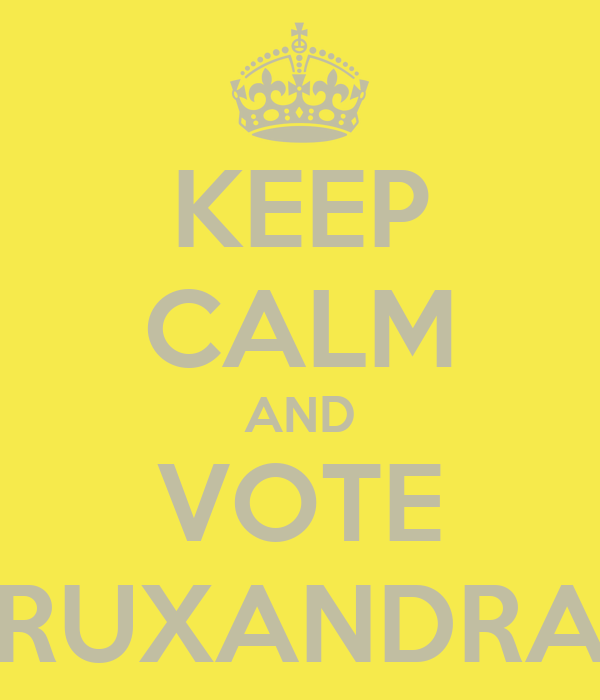 KEEP CALM AND VOTE RUXANDRA