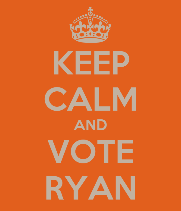 KEEP CALM AND VOTE RYAN