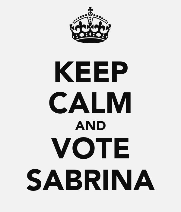 KEEP CALM AND VOTE SABRINA