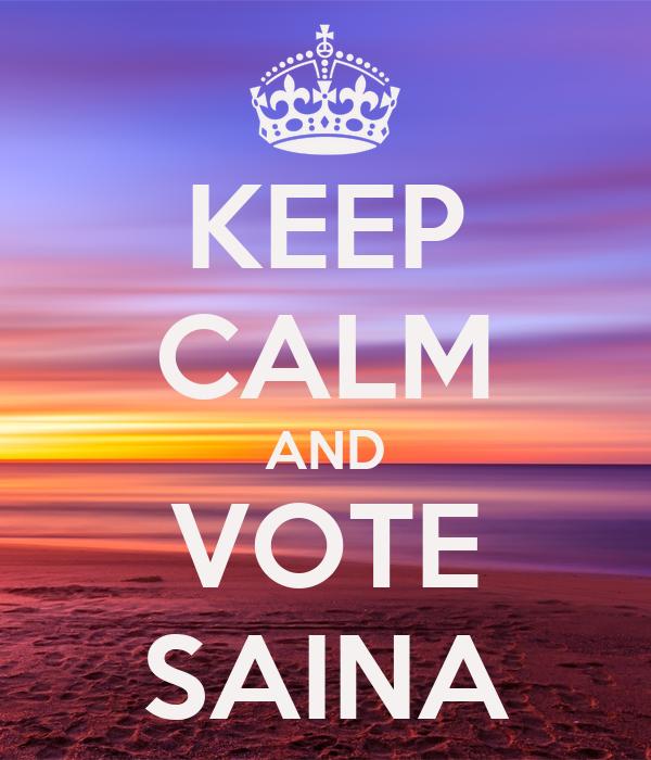 KEEP CALM AND VOTE SAINA