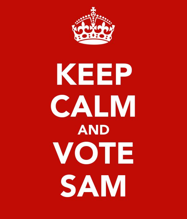 KEEP CALM AND VOTE SAM