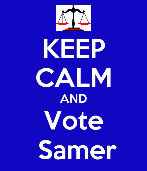 KEEP CALM AND Vote   Samer