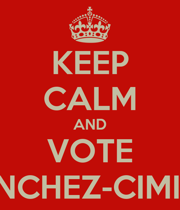KEEP CALM AND VOTE SANCHEZ-CIMINO