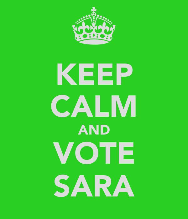 KEEP CALM AND VOTE SARA
