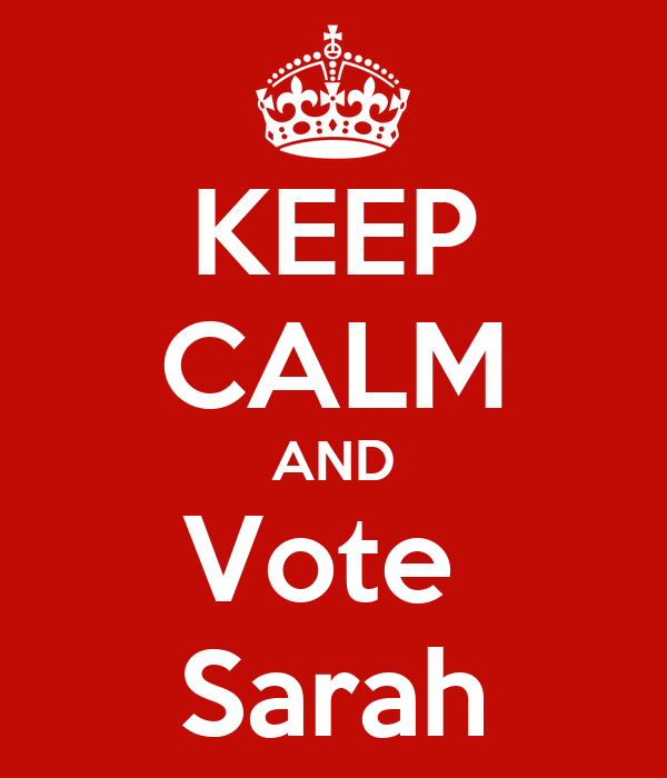 KEEP CALM AND Vote  Sarah