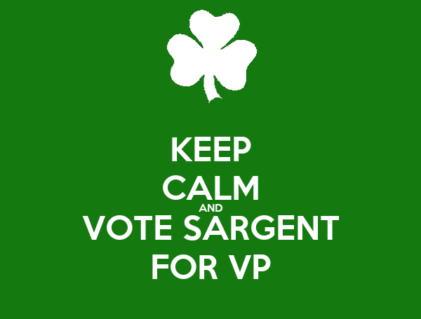 KEEP CALM AND VOTE SARGENT FOR VP