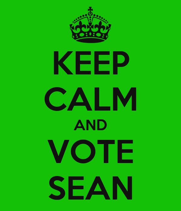 KEEP CALM AND VOTE SEAN