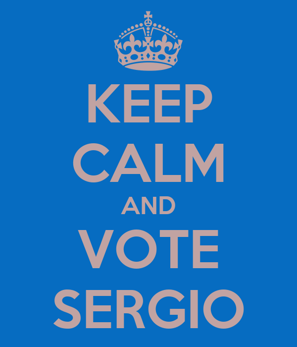 KEEP CALM AND VOTE SERGIO